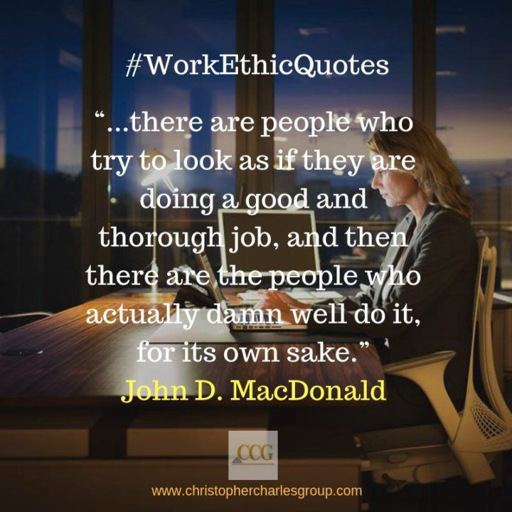 "51 Hard Work Quotes - ""There are people who try to look as if they are doing a good and thorough job, and then there are the people who actually damn well do it, for its own sake."" - John D. MacDonald"