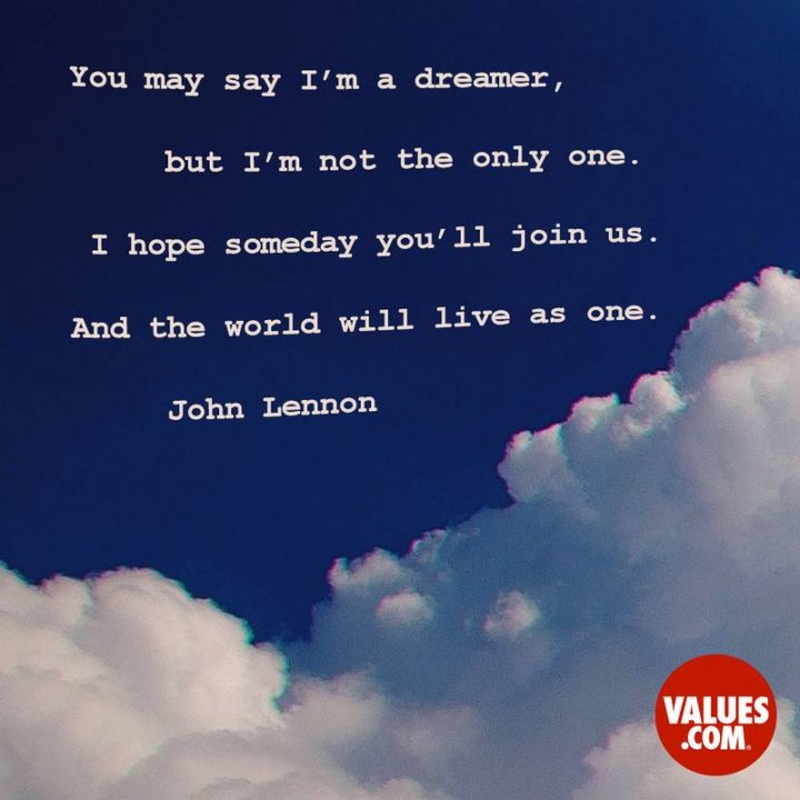 """39 Hope Quotes - """"You may say I'm a dreamer, but I'm not the only one. I hope someday you'll join us. And the world will live as one."""" - John Lennon"""