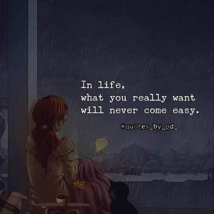"61 Life Quotes with Beautiful Images - ""In life, what you really want will never come easy."""