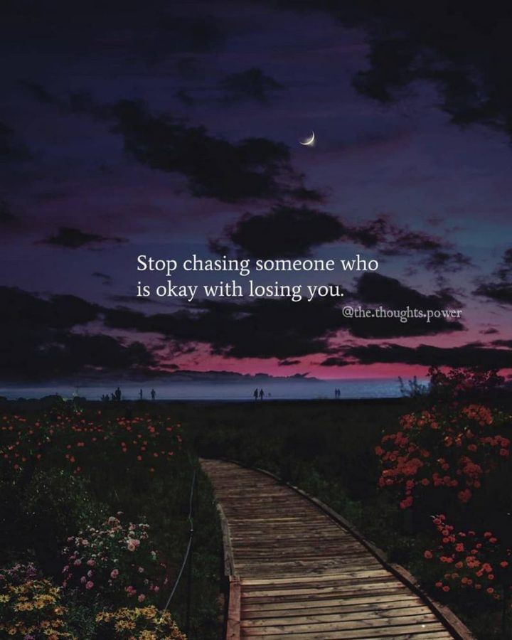 "61 Life Quotes with Beautiful Images - ""Stop chasing someone who is okay with losing you."""