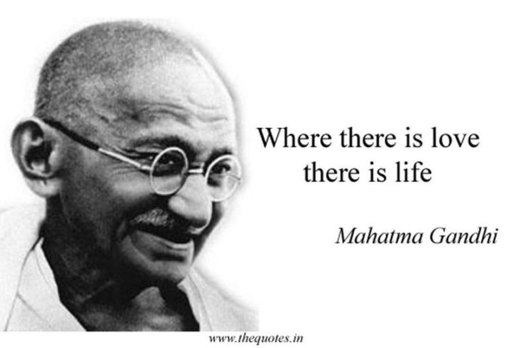 "61 Life Quotes with Beautiful Images - ""Where there is love there is life."" - Mahatma Gandhi"