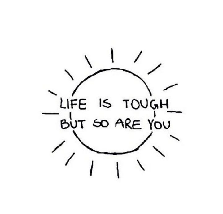 "59 Positive Memes - ""Life is tough but so are you."""