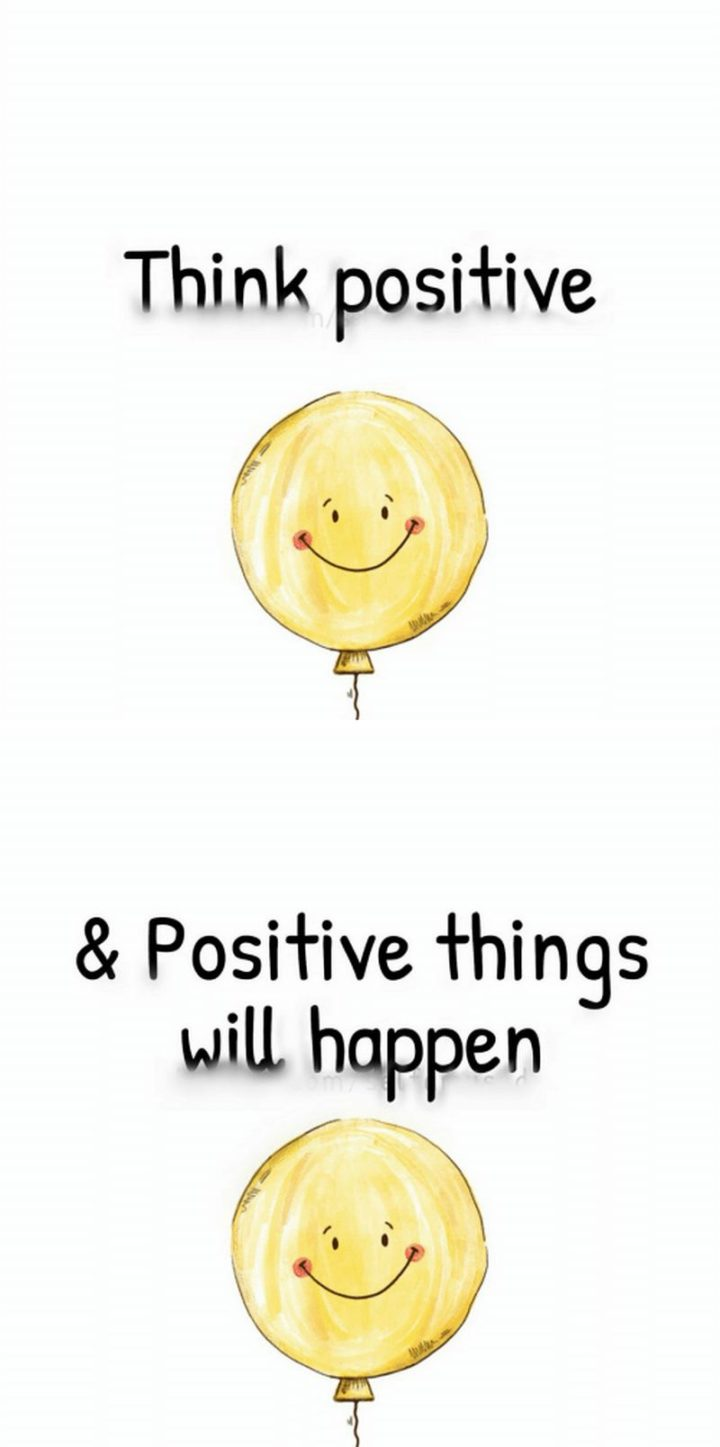 "59 Positive Memes - ""Think positive and positive things will happen."""