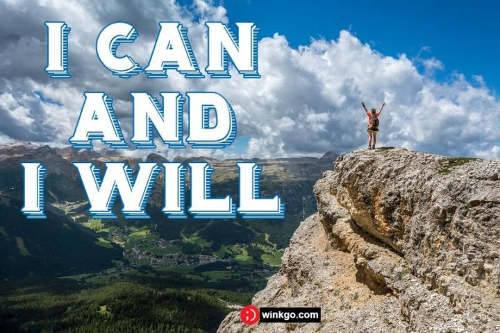 "75 Short Quotes - ""I can and I will!"" - Unknown"
