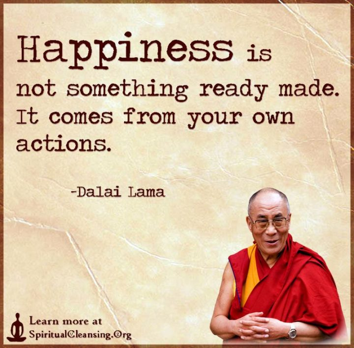 "75 Short Quotes - ""Happiness is not something ready-made. It comes from your own actions."" - Dalai Lama"