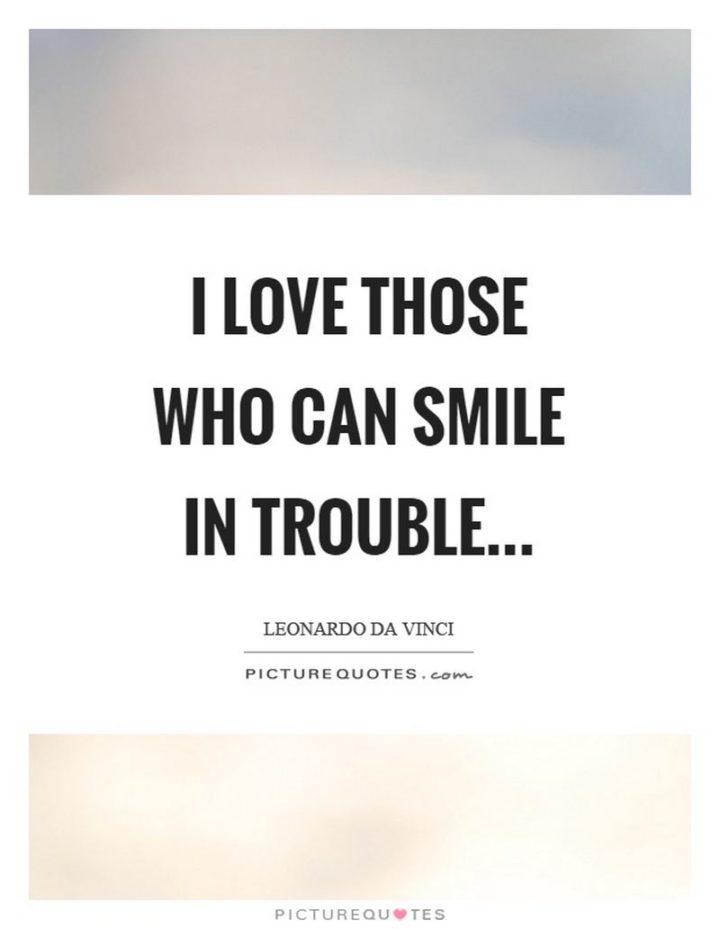 """75 Short Quotes - """"I love those who can smile in trouble."""" - Leonardo da Vinci"""