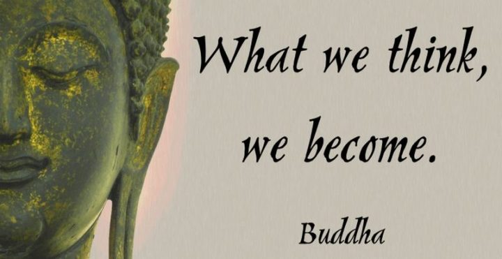 "75 Short Quotes - ""What we think, we become."" - Buddha"