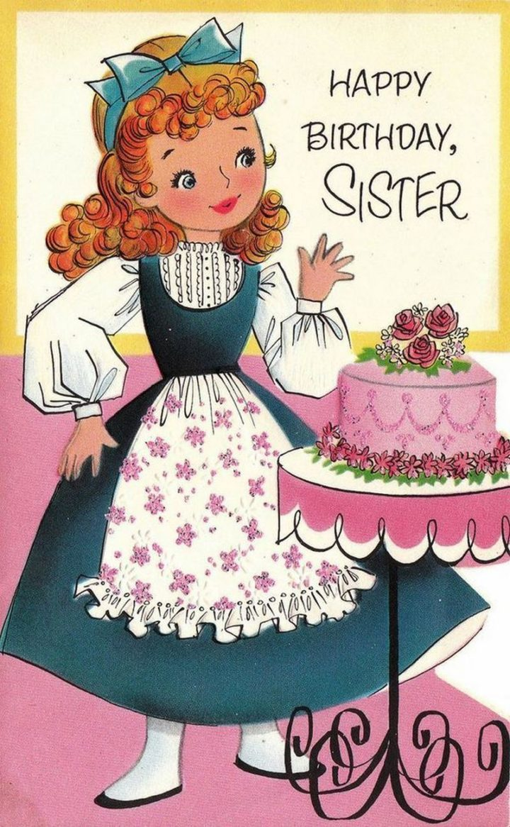 "91 Sister Birthday Memes - ""Happy birthday, sister."""