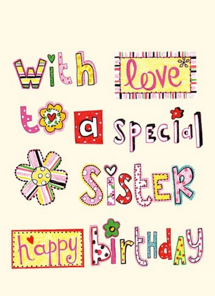 "91 Sister Birthday Memes - ""With love to a special sister. Happy birthday."""