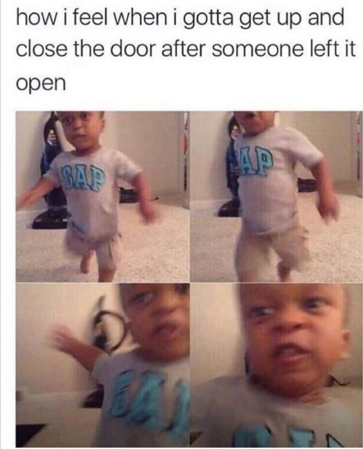 """71 Funny Sleep Memes - """"How I feel when I gotta get up and close the door after someone left it open."""""""