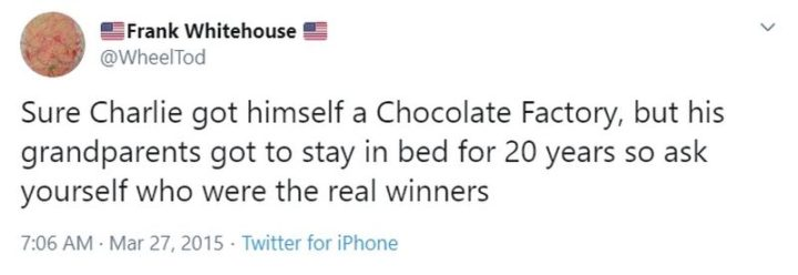 """71 Funny Sleep Memes - """"Sure Charlie got himself a Chocolate Factory, but his grandparents got to stay in bed for 20 years so ask yourself who were the real winners."""""""