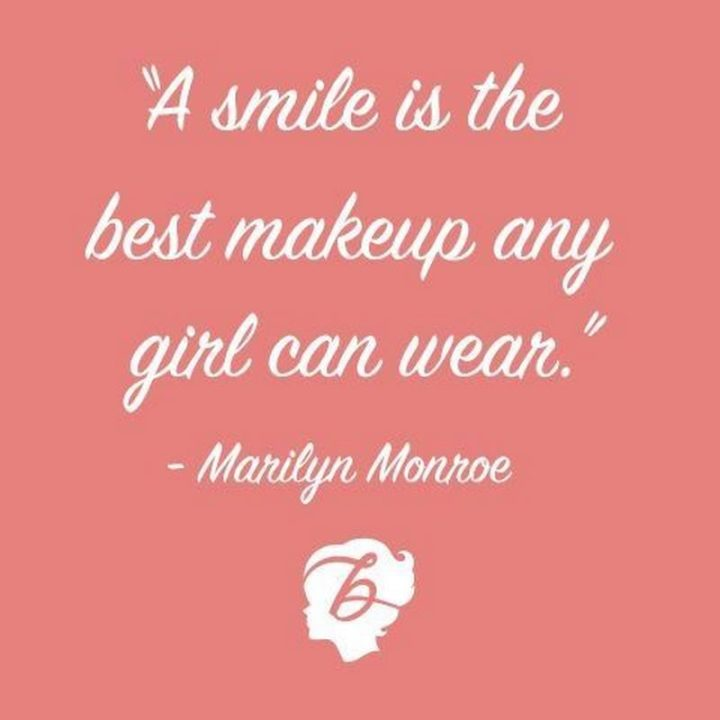 """55 Smile Quotes - """"A smile is the best makeup any girl can wear."""" - Marilyn Monroe"""