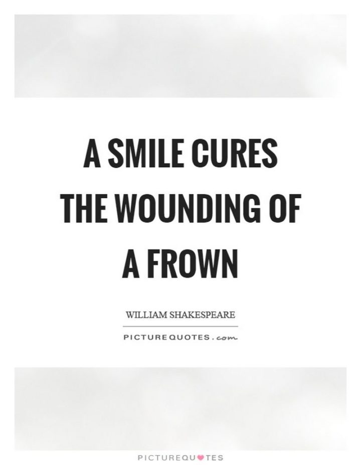 """55 Smile Quotes - """"A smile cures the wounding of a frown."""" - William Shakespeare"""