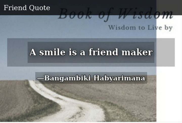 """55 Smile Quotes - """"A smile is a friend maker."""" - Bangambiki Habyarimana"""