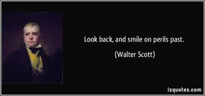 """55 Smile Quotes - """"Look back, and smile on perils past."""" - Walter Scott"""