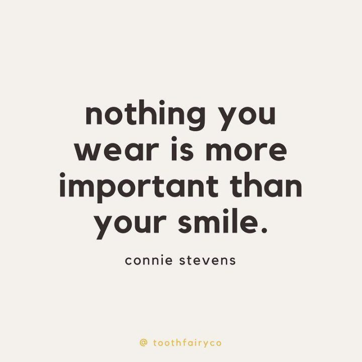 """55 Smile Quotes - """"Nothing you wear is more important than your smile."""" -  Connie Stevens"""