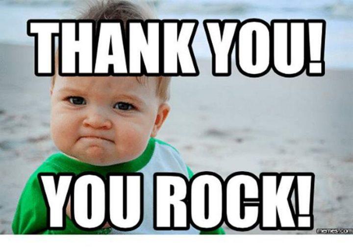 "101 Thank You Memes - ""Thank you! You rock!"""