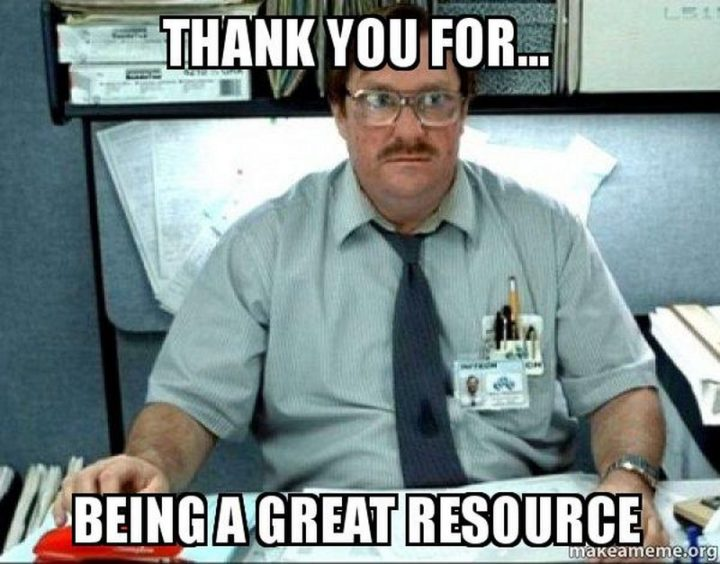 """101 Thank You Memes - """"Thank you for...being a great resource."""""""