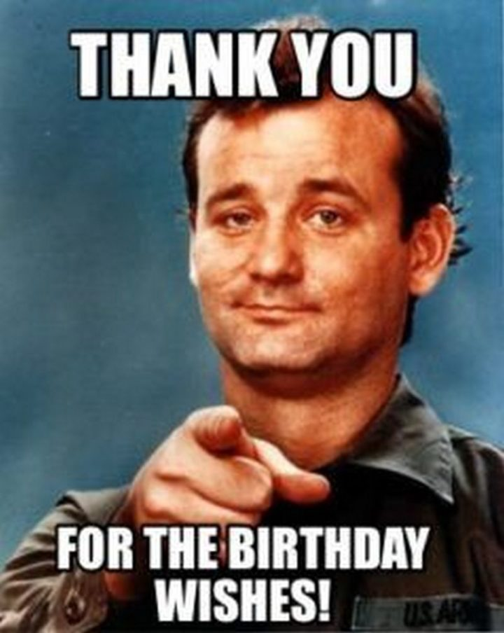 """101 Thank You Memes - """"Bill Murray: Thank you for the birthday wishes!"""""""