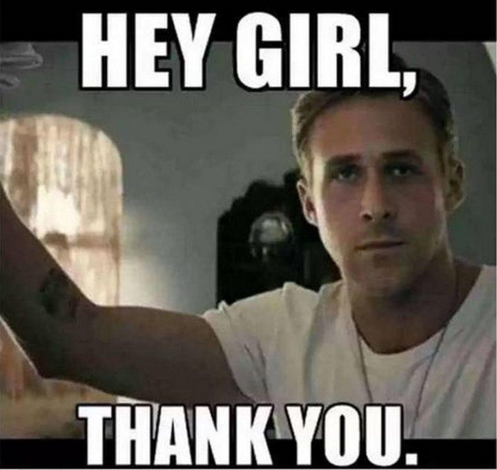 "101 Thank You Memes - ""Ryan Gosling: Hey girl, thank you."""