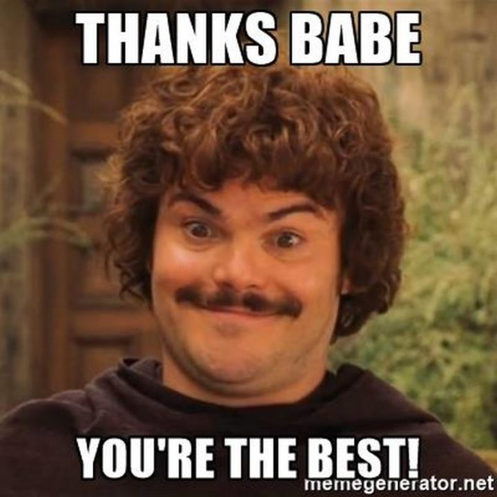 """101 Thank You Memes - """"Jack Black: Thank babe, you're the best!"""""""