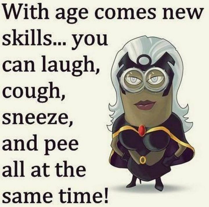 "101 Happy 50th Birthday Memes - ""WIth age comes new skills...You can laugh, cough, sneeze, and pee all at the same time!"""