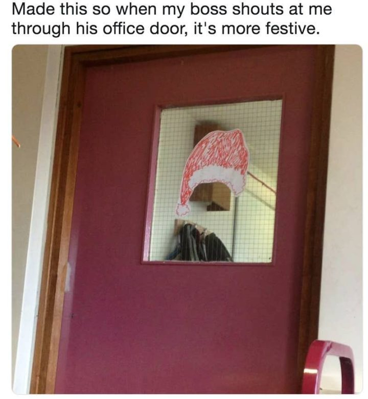 """87 Christmas Memes - """"Made this so when my boss shouts at me through his office door, it's more festive."""""""
