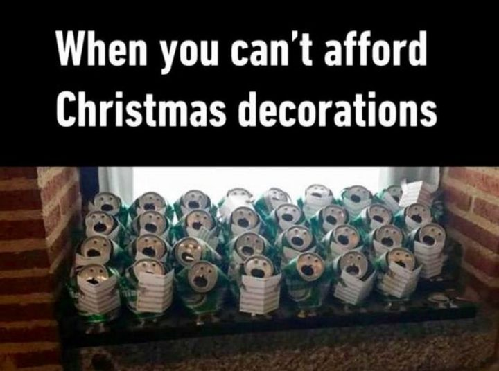 """87 Christmas Memes - """"When you can't afford Christmas decorations."""""""