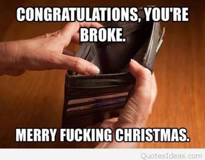"""87 Christmas Memes - """"Congratulations, you're broke. Merry [censored] Christmas."""""""