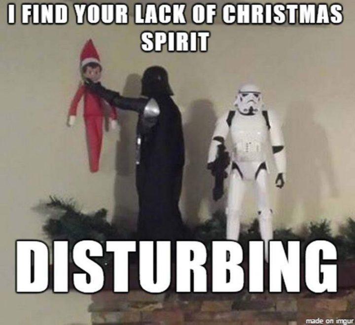 "87 Christmas Memes - ""I find your lack of Christmas spirit disturbing."""