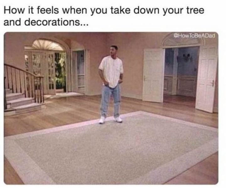 """87 Christmas Memes - """"How it feels when you take down your tree and decorations..."""""""