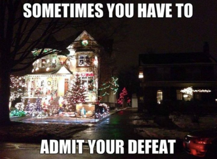 """87 Christmas Memes - """"Sometimes you have to admit your defeat."""""""