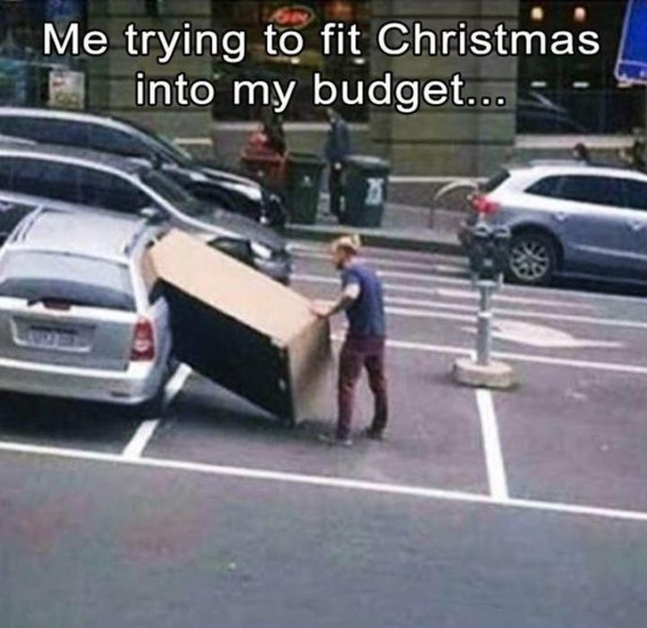 """87 Christmas Memes - """"Me trying to fit Christmas into my budget..."""""""