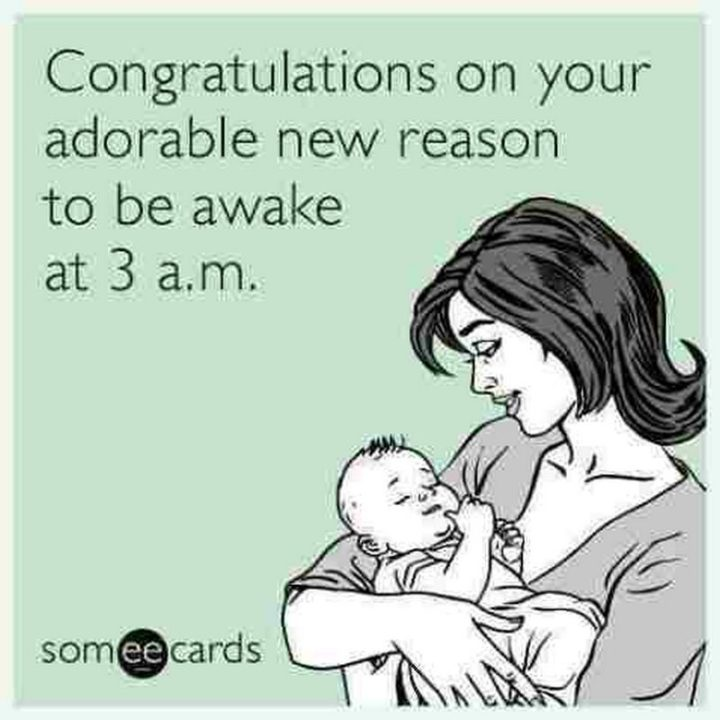 "71 Congratulations Memes - ""Congratulations on your adorable new reason to be awake at 3 a.m."""