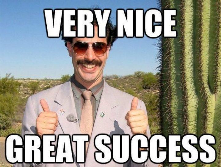 "71 Congratulations Memes - ""Very nice. Great success."""