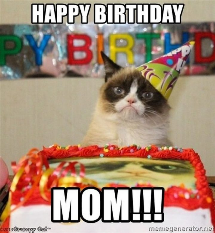 "101 Happy Birthday Mom Memes - ""Happy birthday mom!!!"""