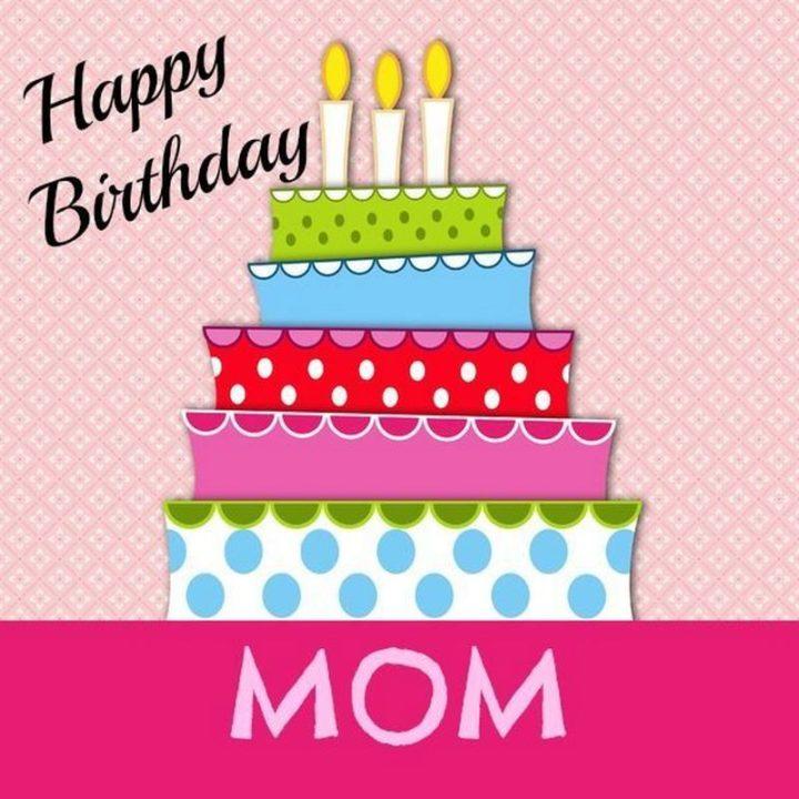 """""""Happy birthday mom."""""""