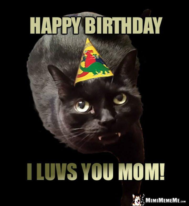 """""""Happy birthday. I luvs you mom!"""""""