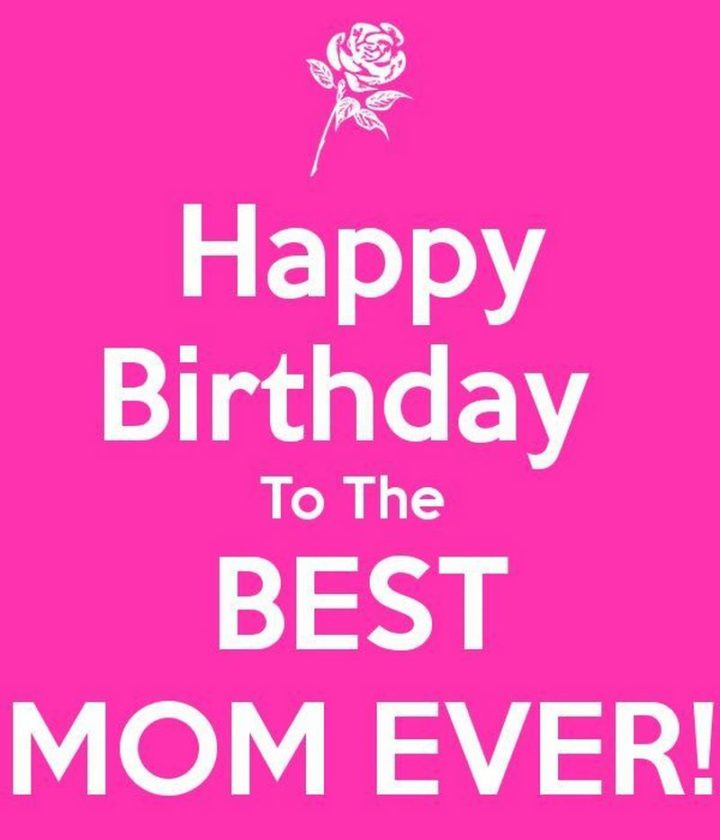 "101 Happy Birthday Mom Memes - ""Happy birthday to the best mom ever!"""