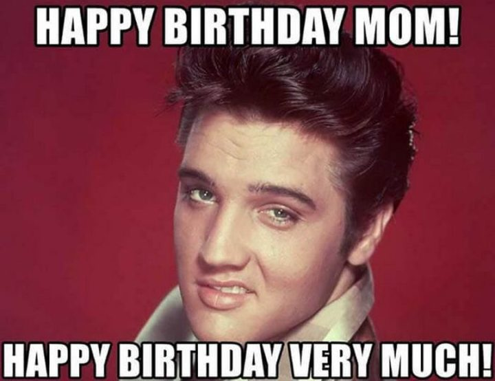 "101 Happy Birthday Mom Memes - ""Happy birthday mom! Happy birthday very much!"""