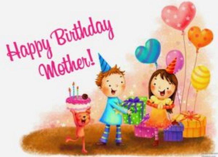 """""""Happy birthday mother!"""""""