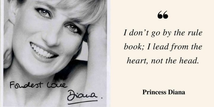 """47 """"Life is Beautiful"""" Quotes - """"I don't go by the rule book; I lead from the heart, not the head."""" - Princess Diana"""