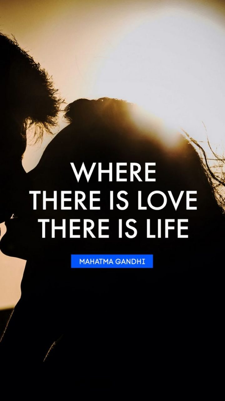 """47 """"Life is Beautiful"""" Quotes - """"Where there is love there is life."""" - Gandhi"""