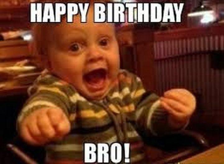 "71 Happy Birthday Brother Memes - ""Happy birthday bro!"""