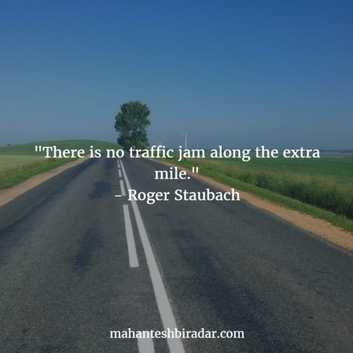 "45 Inspirational Monday Quotes - ""There are no traffic jams along the extra mile."" - Roger Staubach"