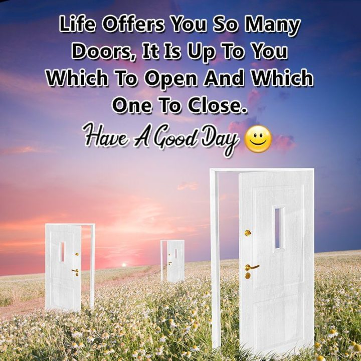 "45 Inspirational Monday Quotes - ""Life offers you so many doors, it is up to you which to open and which one to close."" - Unknown"