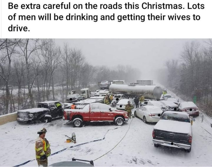 """85 Funny Car Memes - """"Be extra careful on the roads this Christmas. Lots of men will be driving and getting their wives to drive."""""""