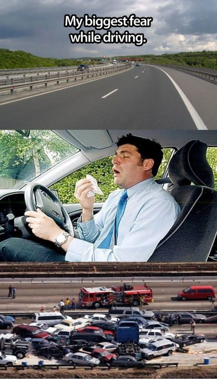 "85 Car Memes - ""My biggest fear while driving."""