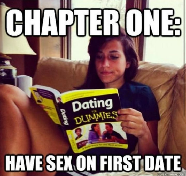"""65 Funny Dating Memes - """"Chapter one: Have sex on the first date."""""""