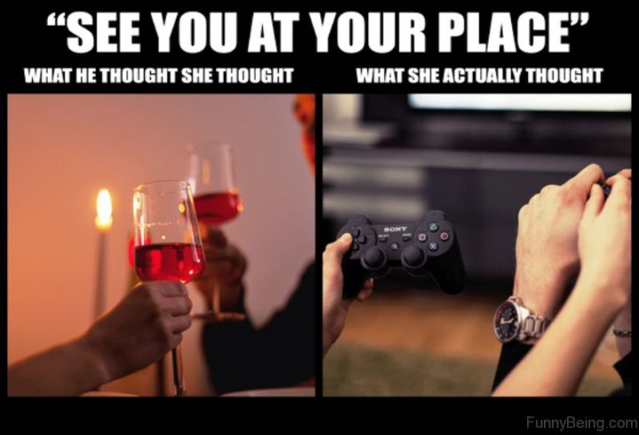 """65 Funny Dating Memes - """"See you at your place. What he thought she thought. What she actually thought."""""""